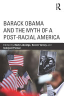 Barack Obama and the Myth of a Post Racial America