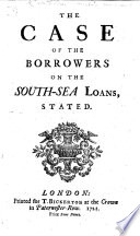 The Case of the Borrowers on the South Sea Loans Stated