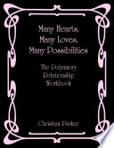 Many Hearts Many Loves Many Possibilities The Polyamory Relationship Workbook