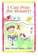 I Can Pray the Rosary!