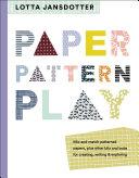 Lotta Jansdotter Paper, Pattern, Play : motifs for fun since childhood...