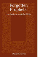 Forgotten Prophets  Lost Scriptures of the Bible