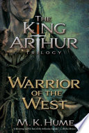 The King Arthur Trilogy Book Two  Warrior of the West