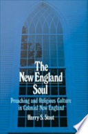 The New England Soul   Preaching and Religious Culture in Colonial New England