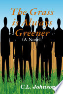 The Grass Is Always Greener : with an engaging story about faith,...