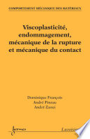 Viscoplasticit    endommagement  m  canique de la rupture et m  canique du contact