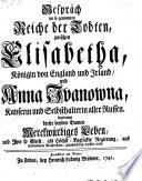 Gespr  ch im sogenannten Reiche der Todten zwischen Elisabetha  K  nigin von England u  Anna Ivanowna  Kayserin     aller Russen  etc