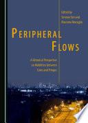Peripheral Flows