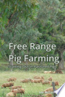 Free Range Pig Farming   Starting Out in Pastured Pigs
