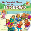 The Berenstain Bears and the In Crowd