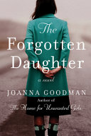 The Forgotten Daughter : unwanted girls, comes another compulsively readable...