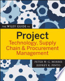 The Wiley Guide To Project Technology  Supply Chain  And Procurement Management : resources the wiley guides to...