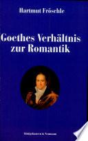 Goethes Verhältnis zur Romantik