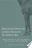 Disenchanted Modernity in Robert Kroetsch s The Studhorse Man