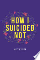 How I Suicided Not