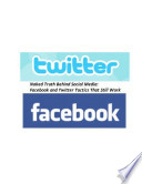 Naked Truth Behind Social Media  Facebook and Twitter Tactics That Still Work