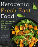 Ketogenic Fresh Fast Food