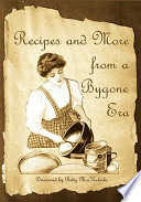 Recipes and More from a Bygone Era