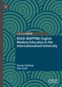 ROAD-MAPPING English Medium Education in the Internationalised University Book