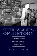 The wages of history emotional labor on public history