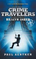 Brainwashed  Crime Travelers  Book 1