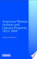 American Women Authors and Literary Property  1822 1869