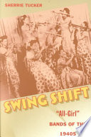 Swing Shift : during world war ii and after,...