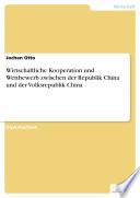 Wirtschaftliche Kooperation und Wettbewerb zwischen der Republik China und der Volksrepublik China
