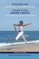 Activating Your Inner Champion Instead of Your Inner Critic