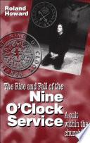 Rise and Fall of the Nine O'Clock Service