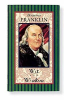 Benjamin Franklin Wit and Wisdom