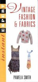 Collecting Vintage Fashion   Fabrics