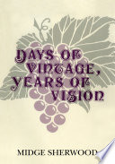 Days of Vintage, Years of Vision