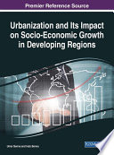 Urbanization and Its Impact on Socio Economic Growth in Developing Regions