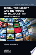 Digital Technology and the Future of Broadcasting
