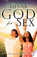 Thank God for Sex You? But Have You Ever Thought About Thanking