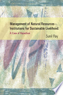 Management of Natural Resources  institutions for Sustainable Livelihood
