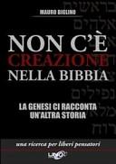 Non c    creazione nella Bibbia  La Genesi ci racconta un altra storia