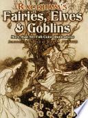Rackham s Fairies  Elves and Goblins