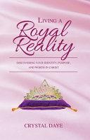 Living A Royal Reality