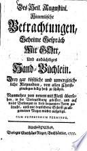 Des Heil  Augustini Himmlische Betrachtungen  geheime Gespr  ch mit Gott  und and  chtiges Hand B  chlein