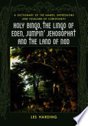 Holy Bingo  the Lingo of Eden  Jumpin  Jehosophat and the Land of Nod