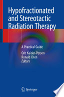 Hypofractionated and Stereotactic Radiation Therapy