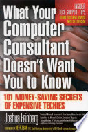 What Your Computer Consultant Doesn t Want You to Know