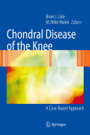 Chondral Disease Of The Knee : text focuses on clarifying the overall decision-making...