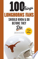 100 Things Longhorns Fans Should Know   Do Before They Die