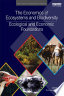 The Economics of Ecosystems and Biodiversity  Ecological and Economic Foundations