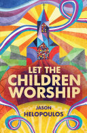 Ebook Let the Children Worship Epub Jason Helopoulos Apps Read Mobile