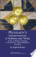 Messiaen's Interpretations of Holiness and Trinity