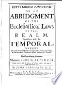 Repertorium Canonicum  or an abridgement of the Ecclesiastical Laws of this Realm  consistent with the Temporal  etc Book PDF